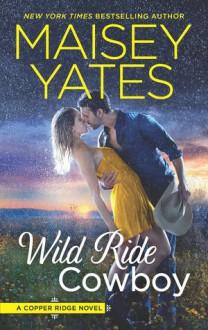 Wild Ride Cowboy - Maisey Yates