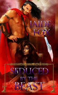 Seduced By The Beast - Jaide Fox