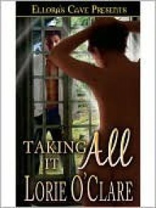 Taking it All - Lorie O'Clare