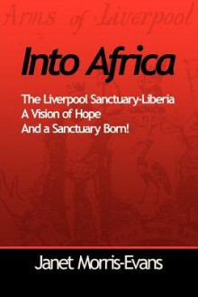Into Africa, a Vision of Hope and a Sanctuary Born - Janet Morris-Evans