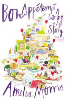 Bon Appetempt: A Coming-of-Age Story (with Recipes!) - Amelia Kay Hamilton-Morris