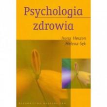 Psychologia zdrowia - Helena Sęk, Irena Heszen