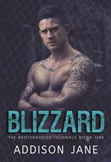 Blizzard: (The Brotherhood Journals Book One) - Addison Jane,Kaylene Osborn