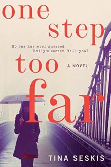 One Step Too Far: A Novel - Tina Seskis