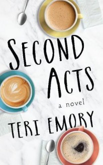 Second Acts - Teri Emory
