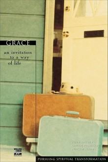 Grace: An Invitation to a Way of Life (Pursuing Spiritual Transformation) - John Ortberg, Judson Poling, Laurie Pederson