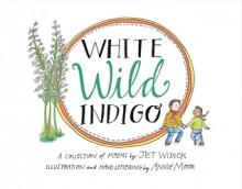 white wild indigo - jet widick