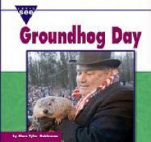 Groundhog Day - Marc Tyler Nobleman, Brenda Haugen, Christianne C. Jones