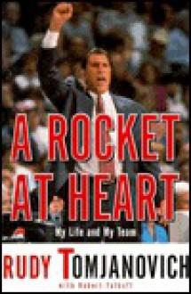 A Rocket at Heart: My Life and My Team - Rudy Tomjanovich, Robert Falkoff