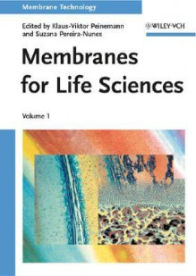Membrane Technology: Volume 1: Membranes for Life Sciences - Klaus-Viktor Peinemann