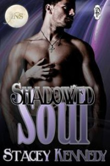 Shadowed Soul (1 Night Stand, #41) - Stacey Kennedy