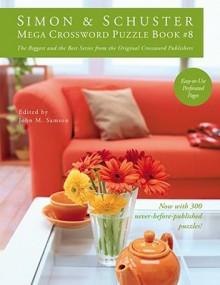 Simon & Schuster Mega Crossword Puzzle Book #8 - John M. Samson