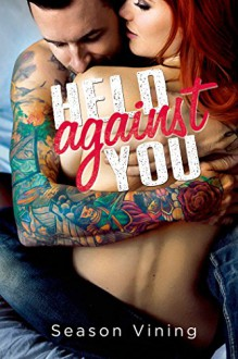 Held Against You - Season Vining