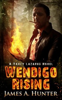 Wendigo Rising - James A. Hunter