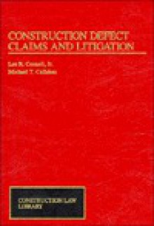 Construction Defect Claims and Litigation - Esq Callahan, Lee R. Connell, Esq Callahan