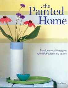 The Painted Home - Kerry Skinner