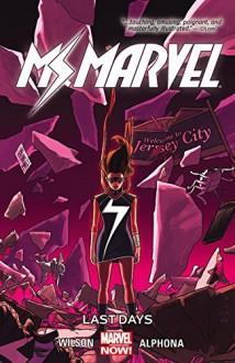 Ms. Marvel Vol. 4: Last Days - Marvel Comics