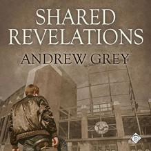 Shared Revelations - Andrew Grey