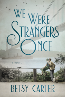 We Were Strangers Once - Betsy Carter