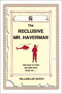 The Reclusive Mr. Haverman - William Lee Burch