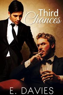 Third Chances (Gay Billionaire Romance Novel) - E. Davies