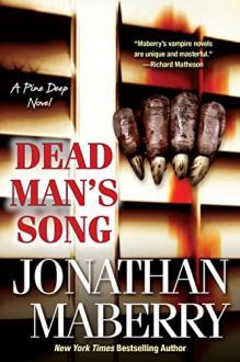 Dead Man's Song (A Pine Deep Novel) - Jonathan Maberry