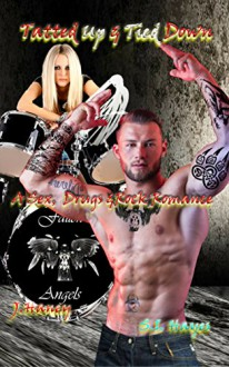 Tatted Up & Tied Down (A Sex, Drugs ad Rock Romance) (Volume 3) - S.I. Hayes,J. Haney