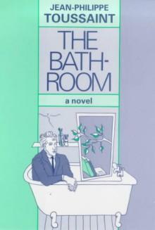The Bathroom - Jean-Philippe Toussaint