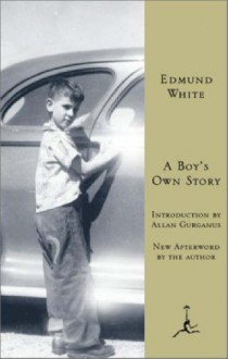 A Boy's Own Story (Modern Library Classics) - Edmund White