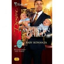 Baby Bonanza (Silhouette Desire, #1893) (Billionaires and Babies, #2) - Maureen Child