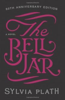 The Bell Jar: A Novel - Sylvia Plath, Frances Monson McCullough