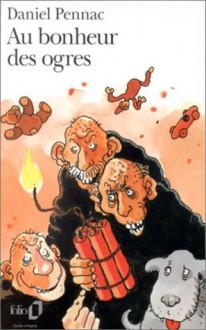 Au bonheur des ogres - Daniel Pennac