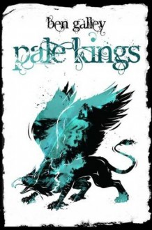 Pale Kings - Ben Galley