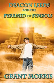Deacon Leeds and the Pyramid of Symbols - Grant Morris