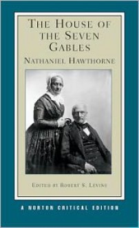 The House of the Seven Gables (Norton Critical Edition) -