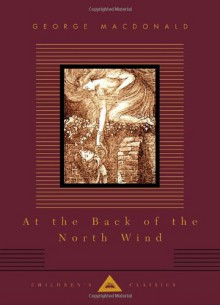 At the Back of the North Wind (Everyman's Library Children's Classics) - George MacDonald