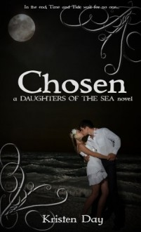 Chosen (Daughters of the Sea Series) - Kristen Day