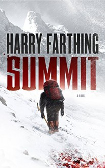 Summit: A Novel - Harry Farthing