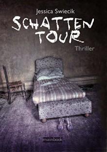 Schattentour: Thriller - Jessica Swiecik