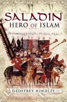 Saladin: Hero Of Islam - Geoffrey Hindley
