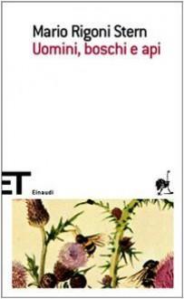 Uomini, boschi e api - Mario Rigoni Stern