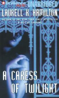A Caress of Twilight (Meredith Gentry, #2) - Laurell K. Hamilton, Laural Merlington