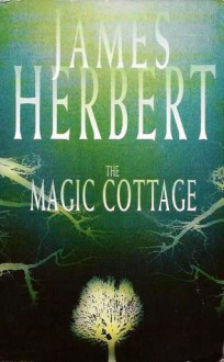The Magic Cottage - James Herbert