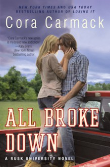 All Broke Down - Cora Carmack