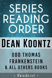 Dean Koontz Series Reading Order: Odd Thomas series, Frankenstein series, and all other books - ReadList,Steven Sumner,Tara Sumner