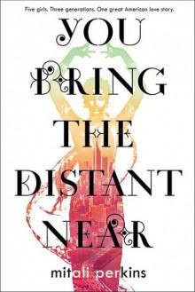 You Bring the Distant Near - Mitali Perkins