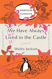 We Have Always Lived in the Castle - Shirley Jackson