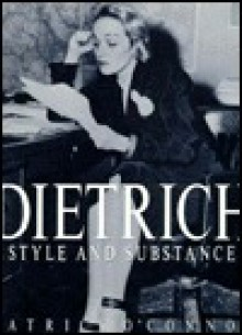 Dietrich: Style and Substance - Patrick O'Connor