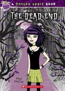 Poison Apple #1: The Dead End - Mimi McCoy