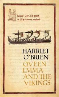 Queen Emma and the Vikings - Harriet O'Brien